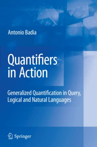 9781441934949: Quantifiers in Action: Generalized Quantification in Query, Logical and Natural Languages (Advances in Database Systems)