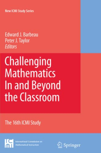9781441934970: Challenging Mathematics In and Beyond the Classroom: The 16th ICMI Study (New ICMI Study Series)