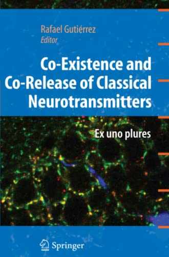 9781441934987: Co-Existence and Co-Release of Classical Neurotransmitters: Ex uno plures