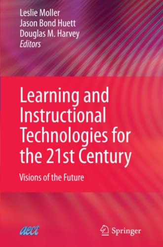 9781441935083: Learning and Instructional Technologies for the 21st Century: Visions of the Future
