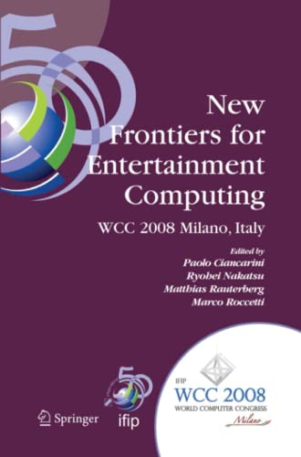 9781441935212: New Frontiers for Entertainment Computing: IFIP 20th World Computer Congress, First IFIP Entertainment Computing Symposium (ECS 2008), September 7-10, ... in Information and Communication Technology