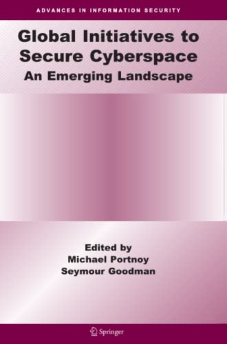 9781441935304: Global Initiatives to Secure Cyberspace: An Emerging Landscape