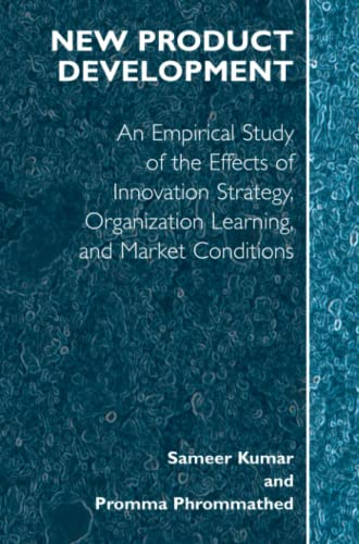 New Product Development: An Empirical Approach to Study of the Effects of Innovation Strategy, ...
