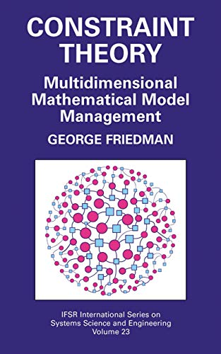 9781441936264: Constraint Theory: Multidimensional Mathematical Model Management (IFSR International Series in Systems Science and Systems Engineering)