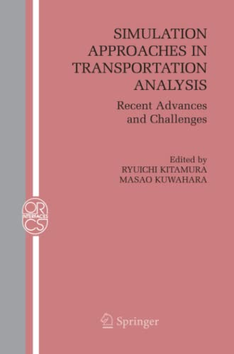 9781441936905: Simulation Approaches in Transportation Analysis: Recent Advances and Challenges (Operations Research/Computer Science Interfaces Series)