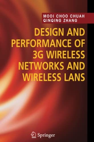Design and Performance of 3G Wireless Networks and Wireless LANs: Mooi Choo Chuah