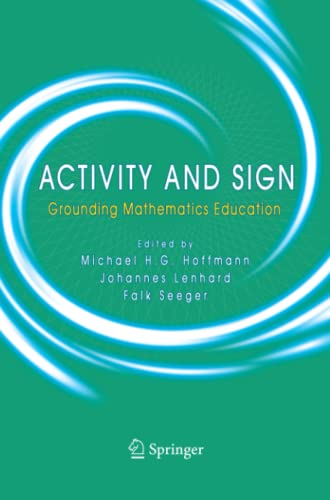 Activity and Sign. Grounding Mathematics Education: MICHAEL H.G. HOFFMANN