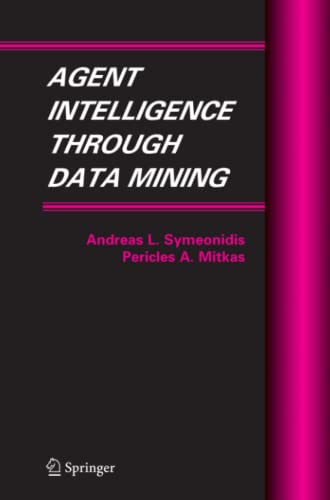 9781441937247: Agent Intelligence Through Data Mining (Multiagent Systems, Artificial Societies, and Simulated Organizations)