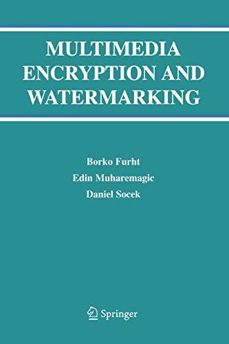 Multimedia Encryption and Watermarking: Borko Furht