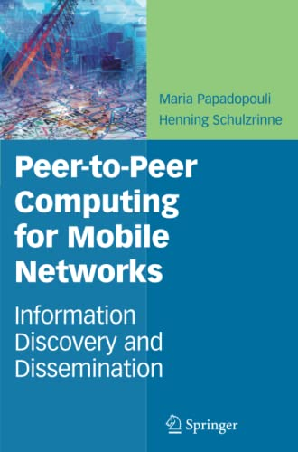 Peer-to-Peer Computing for Mobile Networks: Information Discovery and Dissemination: Maria ...