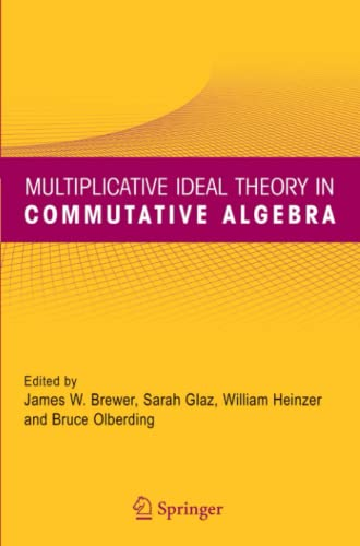 9781441937551: Multiplicative Ideal Theory in Commutative Algebra: A Tribute to the Work of Robert Gilmer