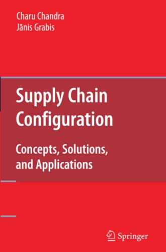 9781441937780: Supply Chain Configuration: Concepts, Solutions, and Applications