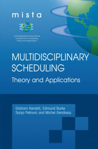 Multidisciplinary Scheduling, Theory and Applications: 1st International Conference, Mista 03 ...