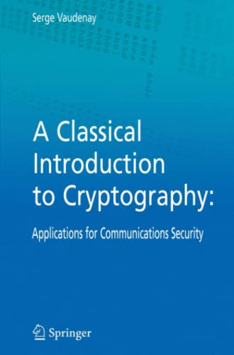 9781441937971: A Classical Introduction to Cryptography: Applications for Communications Security