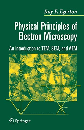 9781441938374: Physical Principles of Electron Microscopy: An Introduction to Tem, Sem, and Aem