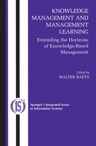 9781441938404: Knowledge Management and Management Learning:: Extending the Horizons of Knowledge-Based Management (Integrated Series in Information Systems)