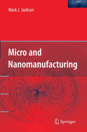 9781441938459: Micro and Nanomanufacturing