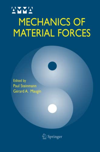 9781441938794: Mechanics of Material Forces (Advances in Mechanics and Mathematics)