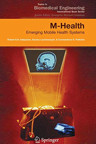 9781441938923: M-Health: Emerging Mobile Health Systems (Topics in Biomedical Engineering. International Book Series)