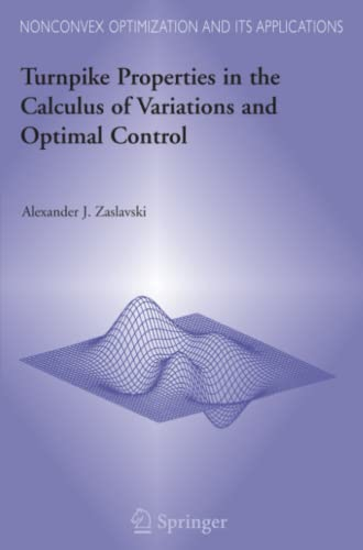 Turnpike Properties in the Calculus of Variations and Optimal Control: Alexander Zaslavski