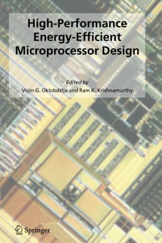 High-Performance Energy-Efficient Microprocessor Design (Integrated Circuits and: Vojin G. Oklobdzija