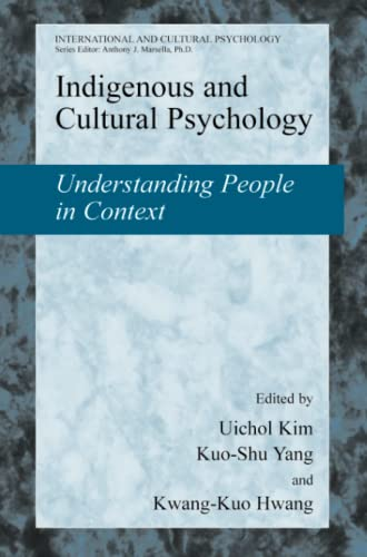 Indigenous and Cultural Psychology: Understanding People in Context (International and Cultural ...