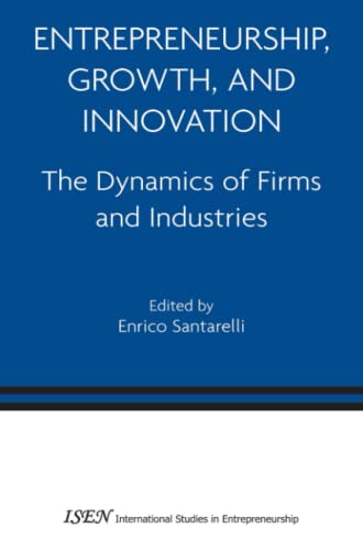 9781441939586: Entrepreneurship, Growth, and Innovation: The Dynamics of Firms and Industries (International Studies in Entrepreneurship)