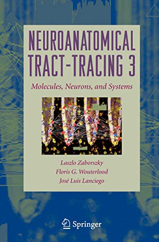 9781441939630: Neuroanatomical Tract-Tracing: Molecules, Neurons, and Systems