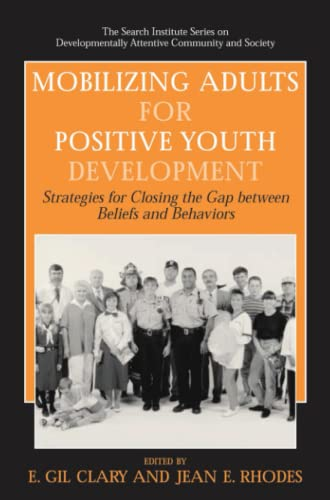 9781441939746: Mobilizing Adults for Positive Youth Development: Strategies for Closing the Gap between Beliefs and Behaviors (The Search Institute Series on Developmentally Attentive Community and Society)