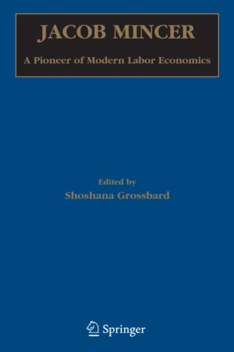 9781441939753: Jacob Mincer: A Pioneer of Modern Labor Economics