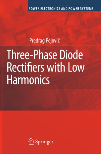 9781441939845: Three-Phase Diode Rectifiers with Low Harmonics: Current Injection Methods (Power Electronics and Power Systems)