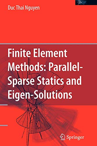 9781441939852: Finite Element Methods:: Parallel-Sparse Statics and Eigen-Solutions