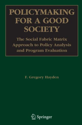 9781441939890: Policymaking for a Good Society: The Social Fabric Matrix Approach to Policy Analysis and Program Evaluation