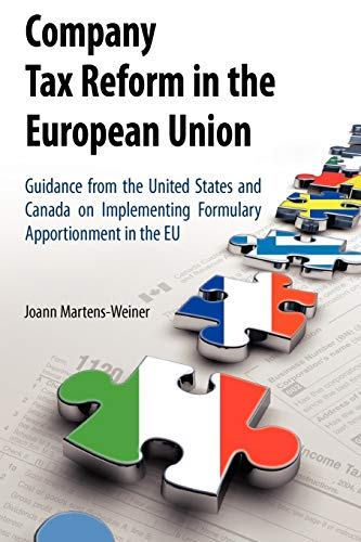 9781441939906: Company Tax Reform in the European Union: Guidance from the United States and Canada on Implementing Formulary Apportionment in the EU