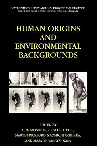 9781441939944: Human Origins and Environmental Backgrounds (Developments in Primatology: Progress and Prospects)