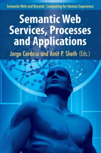 9781441940179: Semantic Web Services, Processes and Applications (Semantic Web and Beyond)
