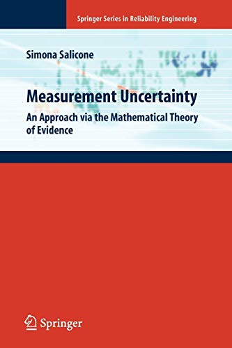 Measurement Uncertainty: An Approach via the Mathematical Theory of Evidence (Springer Series in ...