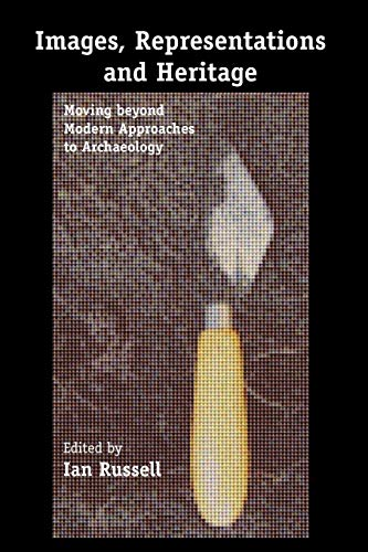 9781441940759: Images, Representations and Heritage: Moving beyond Modern Approaches to Archaeology
