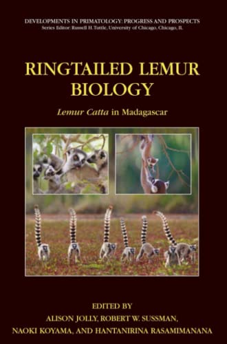 Ringtailed Lemur Biology: Lemur catta in Madagascar (Developments in Primatology: Progress and ...