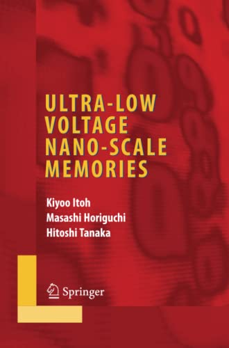 9781441941244: Ultra-Low Voltage Nano-Scale Memories (Integrated Circuits and Systems)