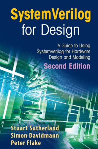9781441941251: SystemVerilog for Design Second Edition: A Guide to Using SystemVerilog for Hardware Design and Modeling