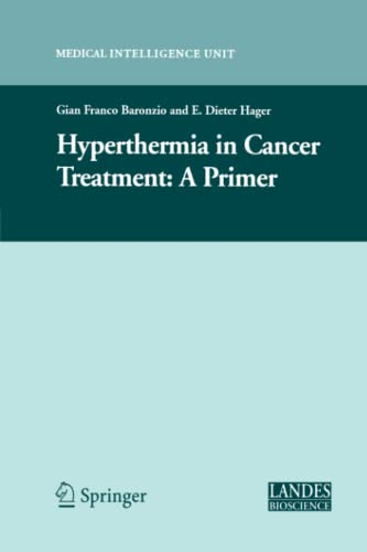 9781441941305: Hyperthermia In Cancer Treatment: A Primer (Medical Intelligence Unit)