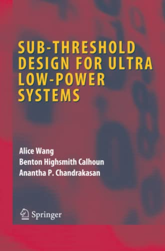 9781441941381: Sub-threshold Design for Ultra Low-Power Systems (Integrated Circuits and Systems)