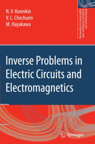 Inverse Problems in Electric Circuits and Electromagnetics: Korovkin, N.V.; Chechurin,