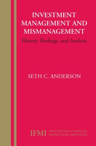 9781441941527: Investment Management and Mismanagement: History, Findings, and Analysis (Innovations in Financial Markets and Institutions)