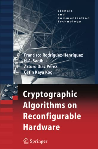 9781441941565: Cryptographic Algorithms on Reconfigurable Hardware (Signals and Communication Technology)