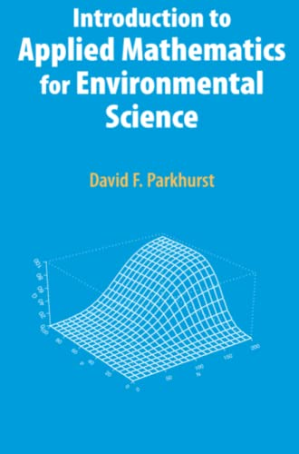 9781441941695: Introduction to Applied Mathematics for Environmental Science