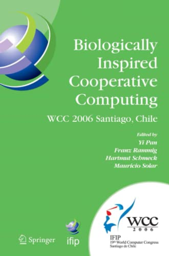 9781441941848: Biologically Inspired Cooperative Computing: IFIP 19th World Computer Congress, TC 10: 1st IFIP International Conference on Biologically Inspired ... in Information and Communication Technology)