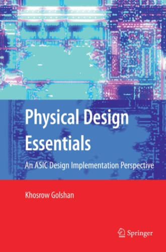 9781441942197: Physical Design Essentials: An ASIC Design Implementation Perspective