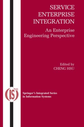 9781441942814: Service Enterprise Integration: An Enterprise Engineering Perspective (Integrated Series in Information Systems)